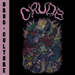 CRUDE – Drug Culture