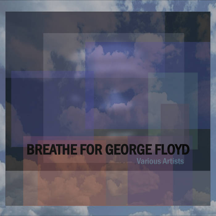 Various Artists – Breathe for George Floyd