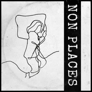 NON PLACES – s/t