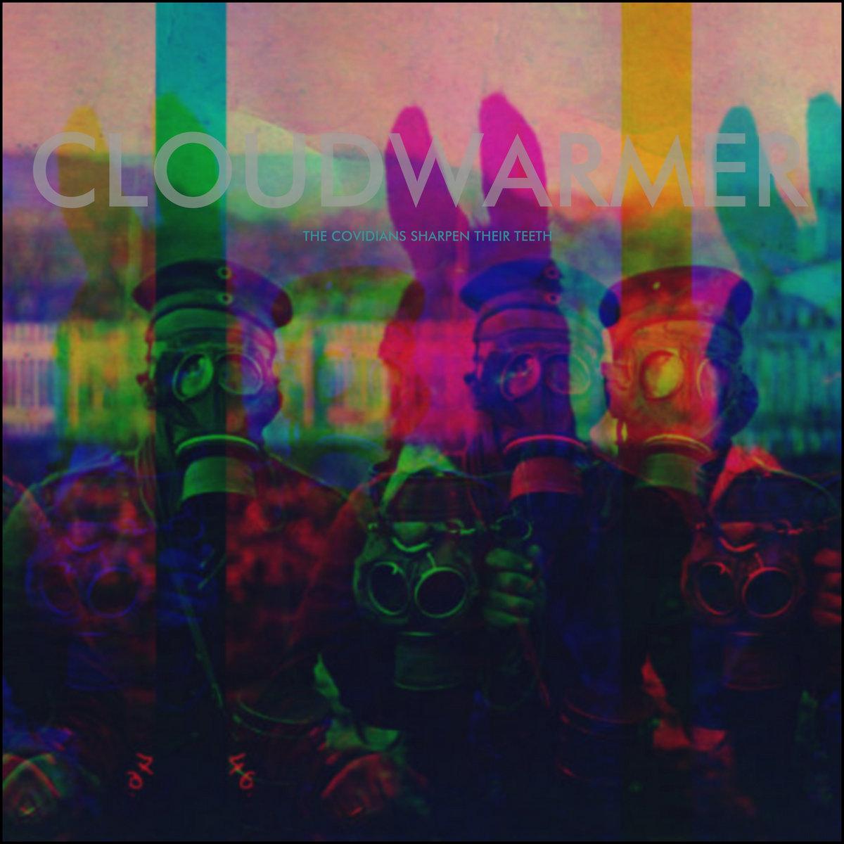 CLOUDWARMER – The Covidians Sharpen Their Teeth