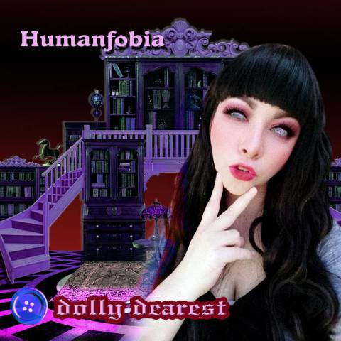 Humanfobia – Dolly Dearest