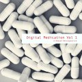 Various Artist – Digital Medication Vol 1