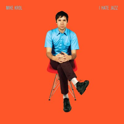 Bilderesultat for Mike Krol - I Hate Jazz