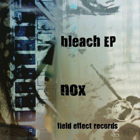 Nox – Bleach EP