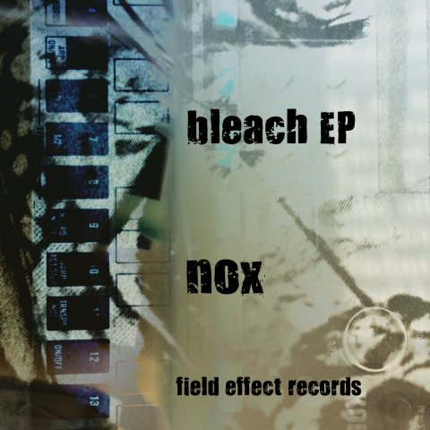 Nox – Bleach EP