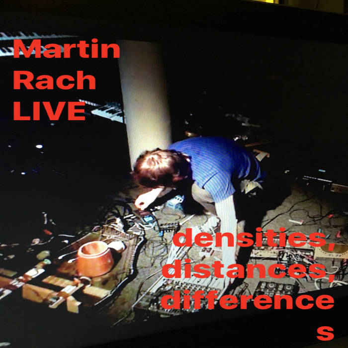 Martin Rach – Live – densities, distance, differences
