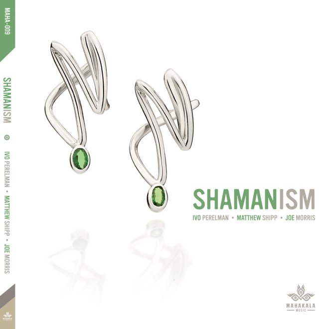 Shamanism | Ivo Perelman, Matthew Shipp, and Joe Morris | Ivo Perelman