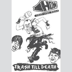 HOW – Trash Till Death