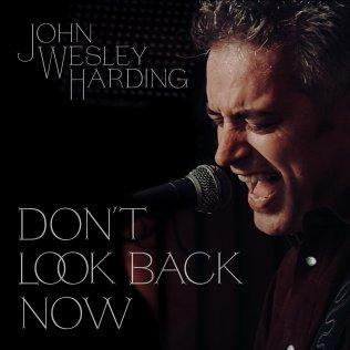 DON'T LOOK BACK NOW: Soundtrack | John Wesley Harding