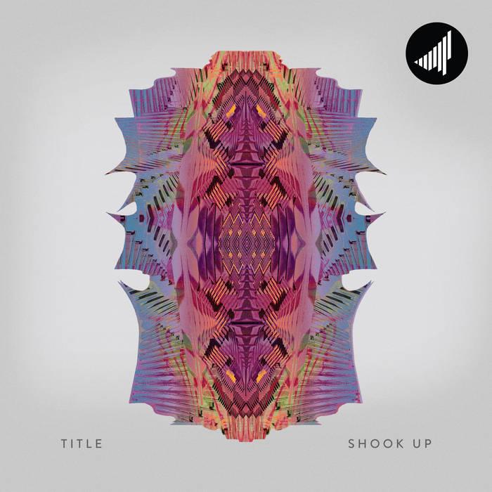 TITLE – Shook Up