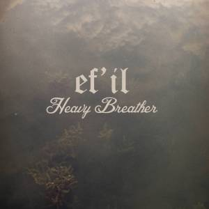 EF`IL – Heavy Breather