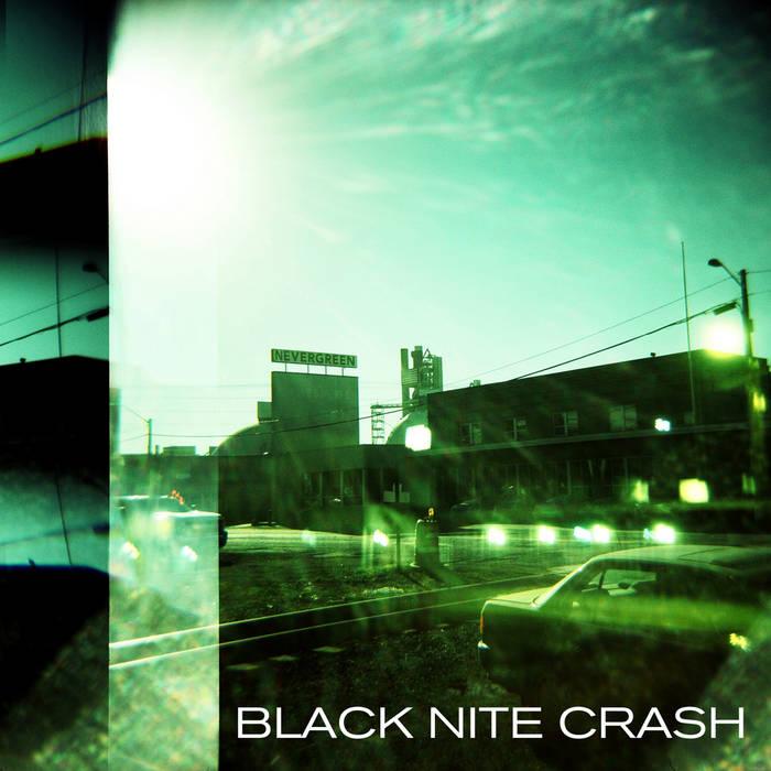 Black Nite Crash - 'Nevergreen'
