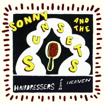 Resultado de imagen de Sonny & The Sunsets - Hairdressers from Heaven