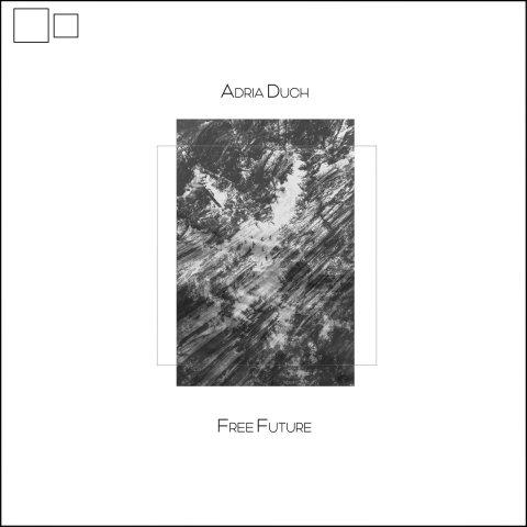 Adrià Duch – Free Future