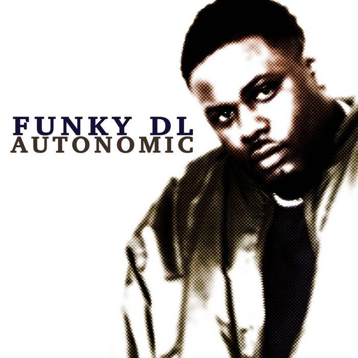 BRITHOPTV: [New Music] Funky DL (@ FunkyDLHipHop) - 'Autonomic' | #UKRap #UKHipHop