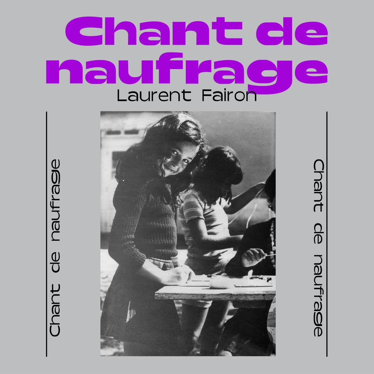 Laurent Fairon – Chant de Naufrage