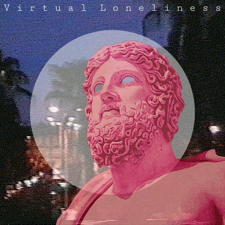 Virtual Loneliness | ll nøthing ll