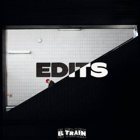 El Train – Edits Vol. 1