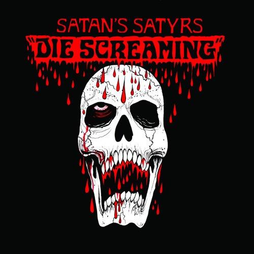 Die Screaming | Satan's Satyrs