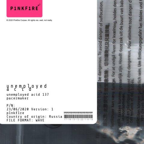 p1nkf1re – unemployed acid
