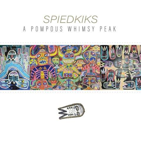 SPIEDKIKS – A POMPOUS WHIMSY PEAK