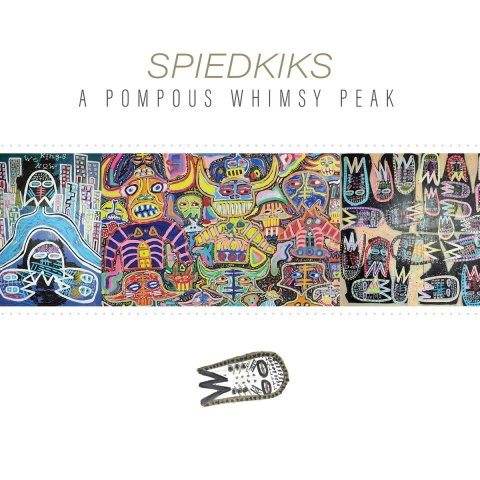 SPIEDKIKS – A POMPOUS WHIMSY PEAK