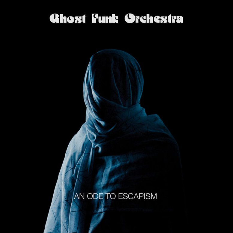 An Ode To Escapism | Ghost Funk Orchestra