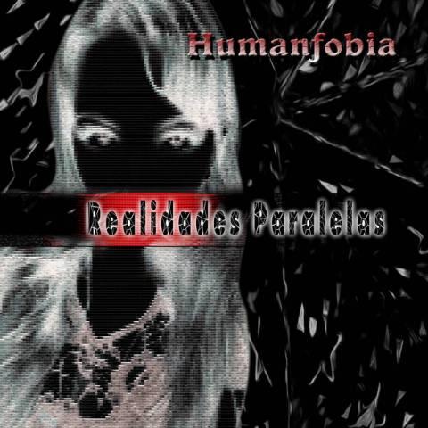 Humanfobia – Realidades Paralelas