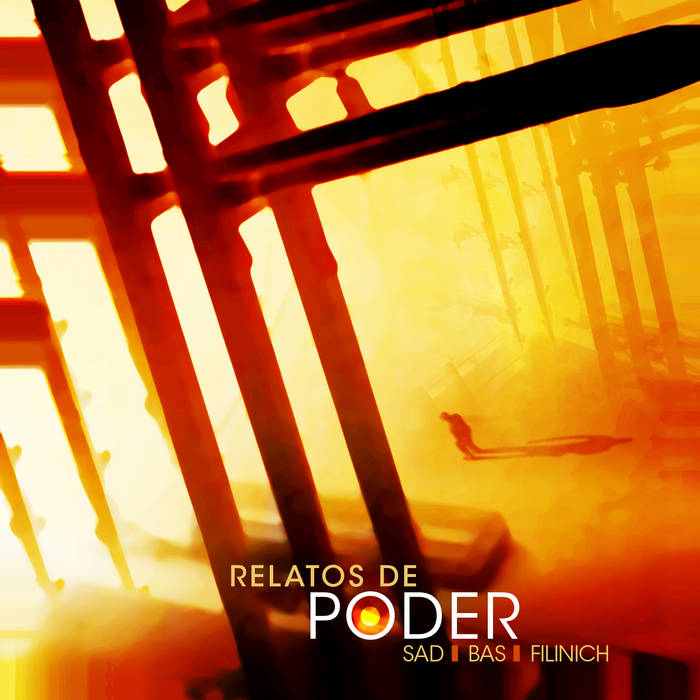 SAD / BAS / FILINICH – Relatos de Poder