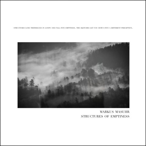 Markus Masuhr – Structures of Emptiness