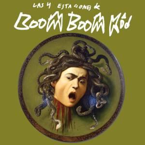 BOOM BOOM KID – Las Y Estaciones De