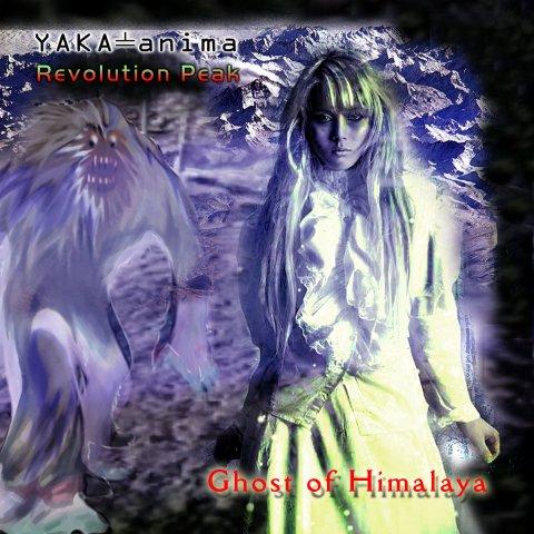 Yaka-anima & Revolution Peak – Ghost of Himalaya