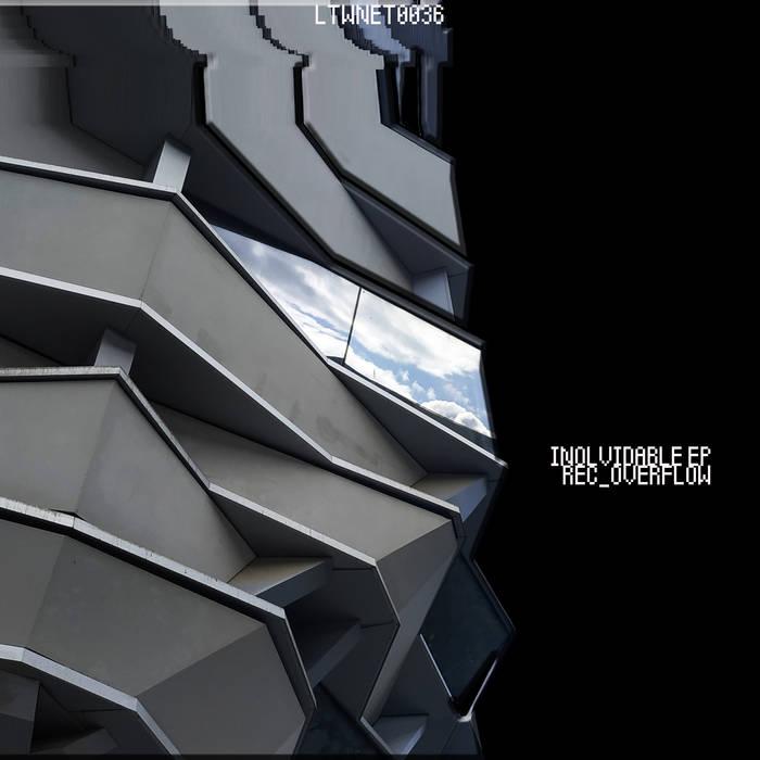 Rec_Overflow – INOLVIDABLE EP