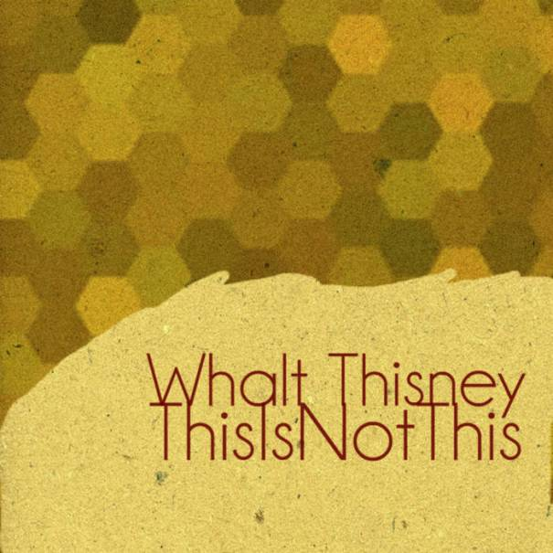 WHΛLT THISИEY – This is not This