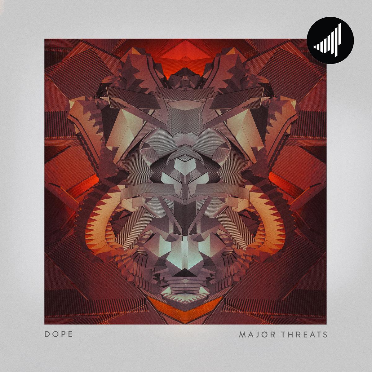 dope – Major Threats