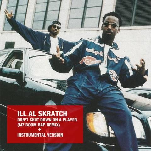 ILL Al Skratch – Dont shut down on a player (Remix)