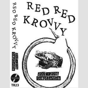 RED RED KROVVY – 2007-2016 Compilation