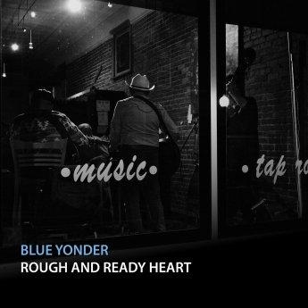 Resultado de imagen de Blue Yonder - Rough and Ready Heart