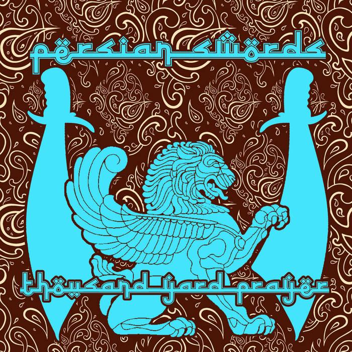 Thousand Yard Prayer – Persian Swords