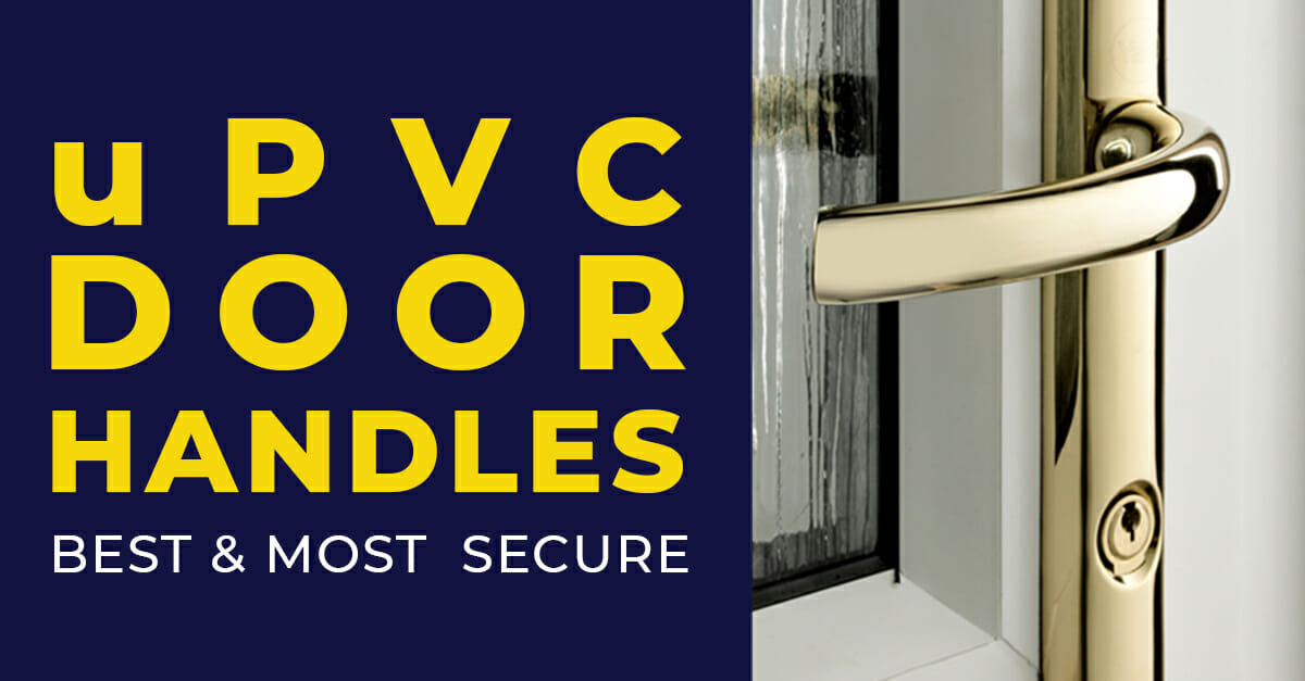 upvc door handles what is the best