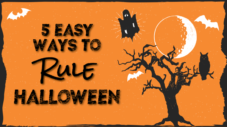 5 Easy Ways To Rule Halloween