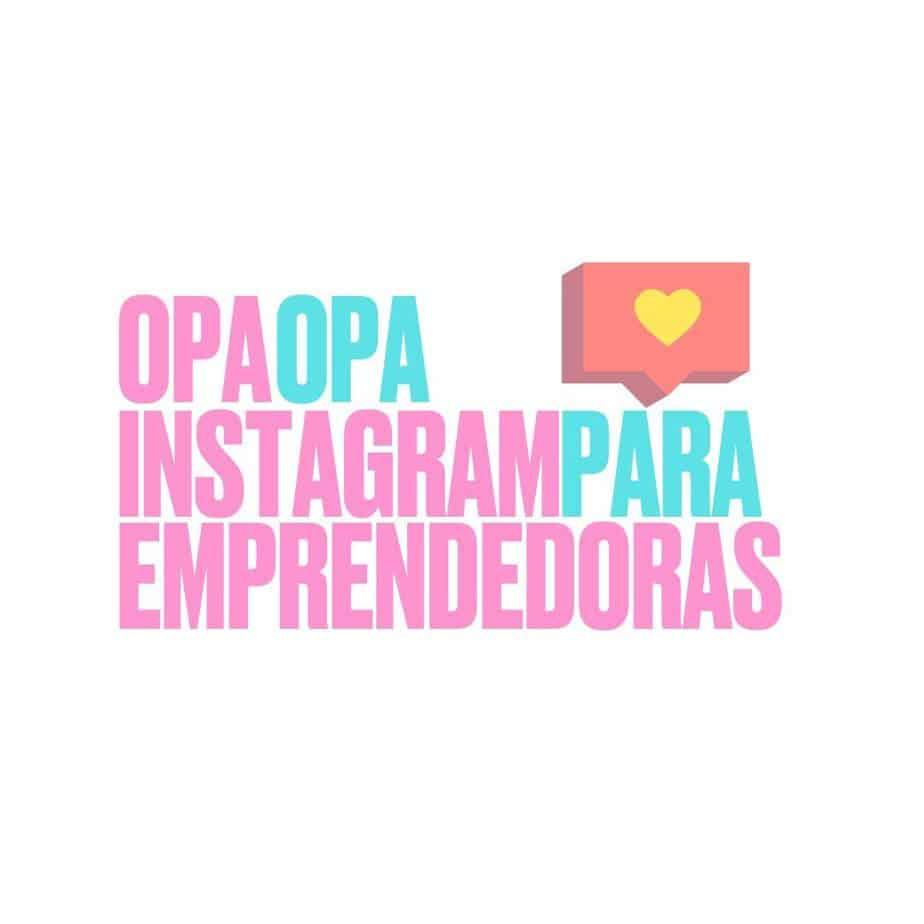 Opa Opa Instagram para emprendedoras