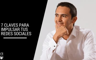 7 claves para impulsar tus redes sociales