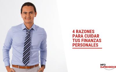 4 razones para cuidar tus finanzas personales