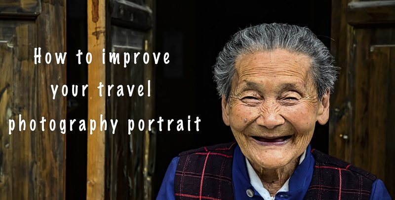 Improve travel photography portrait