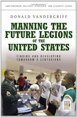 Manning the Future Legions of the United States: Finding and Developing Tomorrow's Centurions
