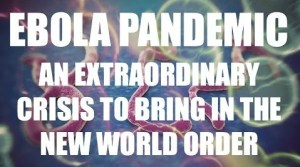 Ebola & the New World Order
