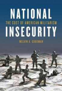 """""""National Insecurity"""" by Melvin Goodman"""