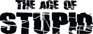 Age of Stupidity