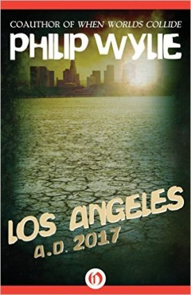 """Los Angelese: AD 2017"" by Philip Wylie"